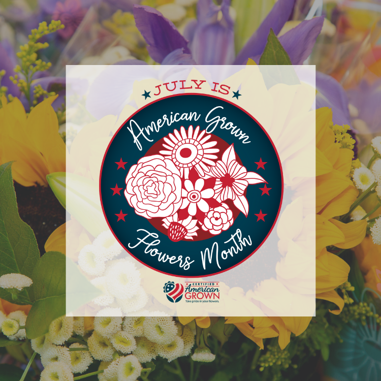 July is American Grown Flowers Month Graphic